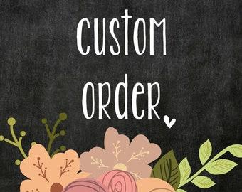 Custom Order for Meaghan M.