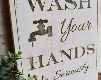 Wash your hands, No seriously Wood Sign, Engraved Sign, Farmhouse Sign, Bathroom Sign, Bathroom Sign, Wash Your Hands Sign, Rustic Decor,