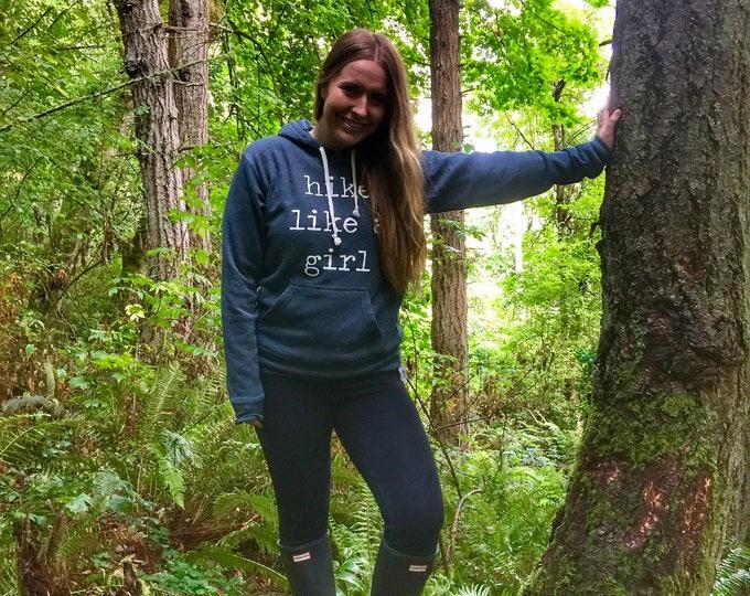 Hike Like A Girl Hoodie- Hiking Hoodie- Women's Clothing- Hiking Shirt- Women's Sweatshirt- Fall Hoodie- Gift for Her- Gift for Hiker