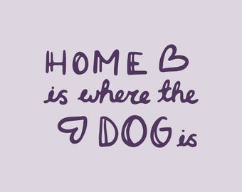 dog svg, home is where the dog is, word handlettering typography text art, Hand drawn clip art, Commercial Use