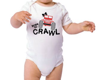 Born To Crawl Girls Jeep Funny Newborn Baby Girl Boy Toddler Clothes Rompers Baby Shower Birthday Gift Idea Coming Home Tee Shirt
