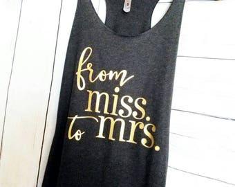 Mrs shirt. bride shirt. Miss to Mrs. tank top. Bride tank top. Honeymoon tank top. Wedding shirts. Wedding tank top.