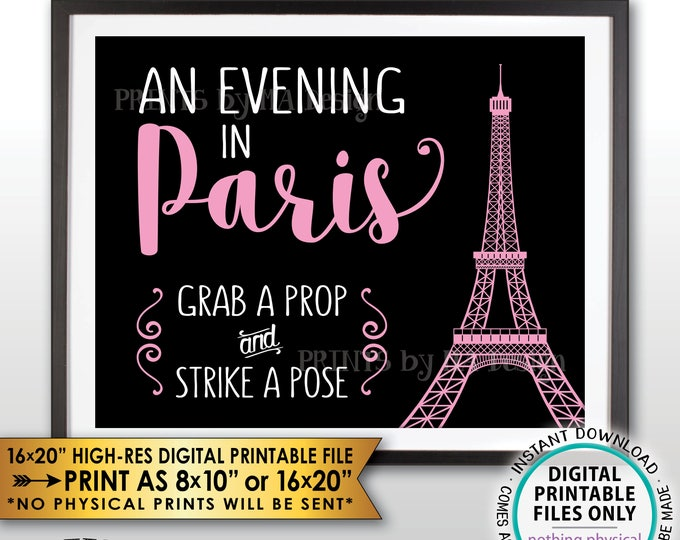 "Grab a Prop & Strike a Pose An Evening in Paris Sign, Bridal Shower, Sweet 16 Birthday, Paris Themed PRINTABLE 8x10/16x20"" Instant Download"