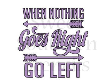 When Nothing Goes Right Go Left Quote Cookie Stencil