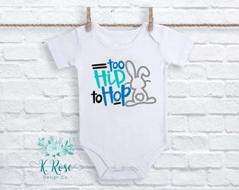 Too Hip To Hop, Baby Boys Easter Bodysuit, Boys Easter Shirt, Boys Easter Bunny Shirt, Easter Outfit, Boy Bunny Shirt, Cute Easter Shirt