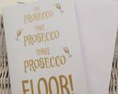 Card - One Prosecco Two Prosecco Three Prosecco Floor!