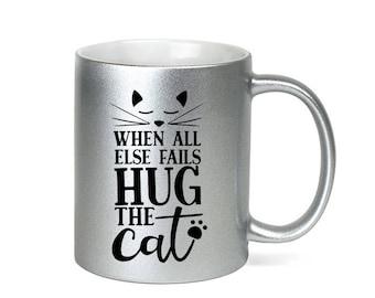 Silver Coffee Mug Hug the Cat Mug - Microwave Dishwasher Safe Silver Coffee Mug - When All Else Fails Hug the Cat