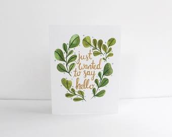 Just Wanted to Say Hello greeting card -  individual card 5.5 x 4