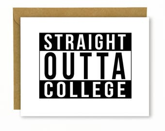 Funny Graduation Card / High School Grad / College Grad / Graduation Gift / Congratulations - Straight Outta College