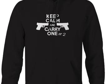 Keep Calm And Carry One or 2 Hooded Sweatshirt- G194