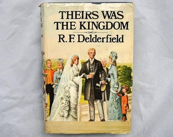Theirs Was The Kingdom by R.F. Delderfield Vintage 1971 Hardcover Book