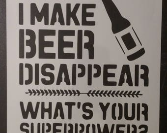 Make Beer Disappear SuperPower Custom Stencil FAST FREE SHIPPING