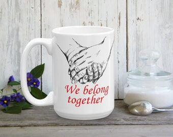 Valentines Art, Funny Valentine Gift, We Belong Together, Love Gift, Love Token, Coffee Mug, Valentines Gift, Tea Mug, Black Red Drinkware