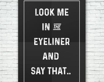 EYELINER - Look Me in the Eyeliner and Say that..