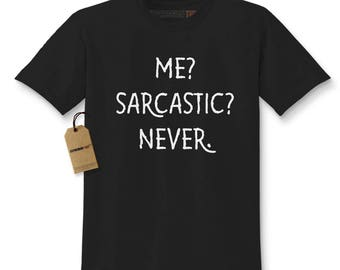 Me? Sarcastic? Never Funny Kids T-shirt