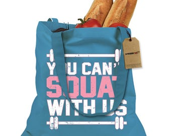 You Can't Squat With Us Shopping Tote Bag