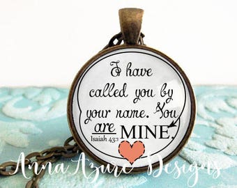 I have called you by your name. You are mine. Scripture Biblical Pendant Necklace Jewelry ISAIAH 43:1 Keychain Scripture Bible Necklace