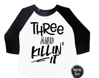 Three and Killin It - Third Birthday Shirt - 3 Year Old - Wild and Three - Birthday Shirt - I'm Three - Unisex Kids' Shirt - Happy and Three