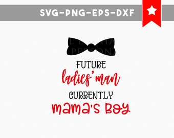 future ladies man svg, newborn onesie svg, new baby boy onesie svg, mamas boy svg, svg files for cricut, cricut designs silhouette dxf cut