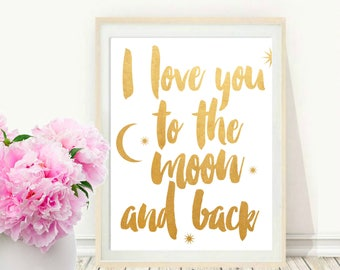 Love You To The Moon and Back, Nursery Prints, Nursery Wall Art, Printable Art,  Home Decor, Wall Decor, Wall Art, Instant Download