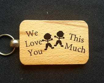 Wooden Keyring Key ring - We Love You This Much - From Boys - Mothers day gift father's Day Gift - Birthday Gifts