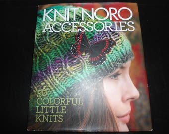 Knit Noro Accessories - 30 Colorful little Knits