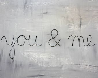 you & me, metal words, metal letters, wall hanging, sign, words, handmade letters, wall sign, wire script
