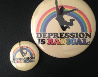 Depression is Radical! Button