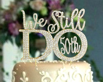 50TH OR 60th Anniversary Cake Topper.Rhinestone Party decoration. Vow renewal. We Still Do .Wedding quote