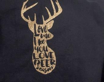 Love me like you love deer season Monogrammed Shirt