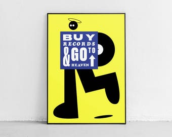 Buy records & go to heaven. Wall art. Original poster. High quality giclée print. signed by designer.