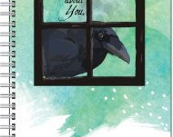 Note book, personal journal, lined or not, personalized or not for free; the raven in the window looking at you, thinking about you