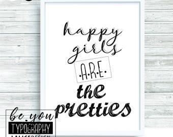 Supporting / Inspirational Quote for girls Bedroom black and white printable wall art - Happy girls are the pretties