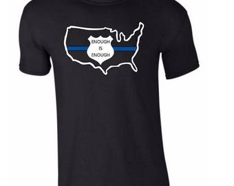 Enough is Enough Police Shirt, Policeman, Officer, Law Enforcement Tee-Shirt