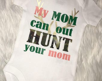 My Mom Can Out Hunt Your mom onesie