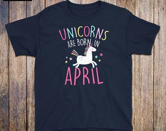 Unicorns Are Born In April - Kids Birthday Shirt, rainbow, april birthday, unicorn mama, unicorn dad, birthday gift, unicorn birthday party