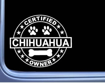 """Certified Chihuahua L302 Dog Sticker 6"""" decal"""
