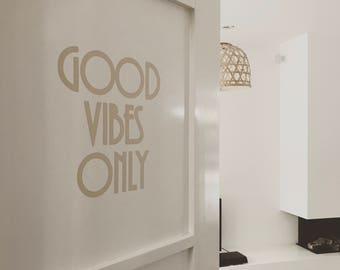 Wall Decal - Good Vibes Only - Vinyl Wall Decal - Various Colours