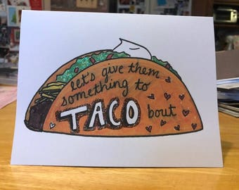 Let's Give Them Something To TACO Bout Valentine's Day Card
