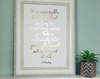 A4 J K Rowling Quote Wall Print - Inspirational Motivational Quote - Rose Gold Foil Print - Wall Art - Modern Home Decor - Bedroom Print