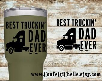 Best Truckin' Dad Decal Sticker   Best Truckin Dad   Semi Truck Decal   Yeti Decal   Truck Decal   Cooler Decal