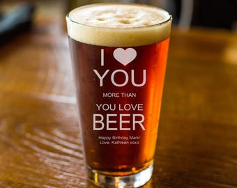 I Love You More - Engraved Beer Pint Glass - Personalized Engraved Pint Glass - Father's Day Gift - Gifts For Him - DGI2426-PG16OZ