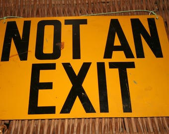 Textile Mill Metal Sign, NOT AN EXIT,  Industrial Sign, Steampunk Decor, Man Cave Decor