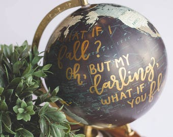 What if I Fall? | Hand Lettered Globe | Custom Globe | Painted Globe | Calligraphy
