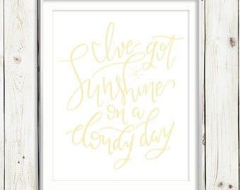 I've got sunshine on a cloudy day / YELLOW / My Girl Lyrics / Hand Lettered Print / PRINTABLE / Digital File
