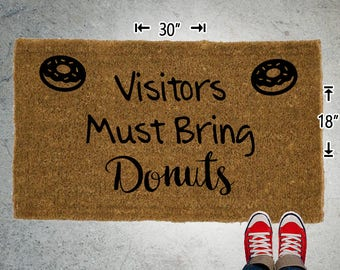 Visitors Must Bring Donuts Coir Doormat - 18x30 - Welcome Mat - House Warming - Mud Room - Gift - Custom