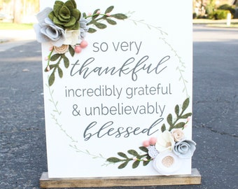 thankful grateful blessed, thankful grateful and blessed sign, blessed sign, felt flowers