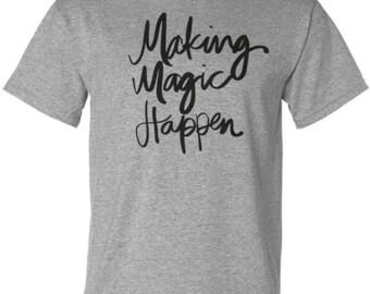 Making Magic Happen grey t-shirt