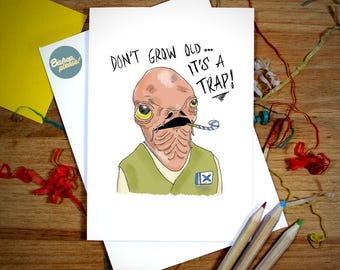 IT'S A TRAP! Star Wars Birthday Card - Admiral Ackbar Funny Greetings card, Star Wars gift