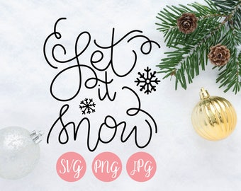 Let it Snow SVG, PNG, JPEG // Christmas cut file, holiday cut file, holiday cut file, snow cut file, snow svg
